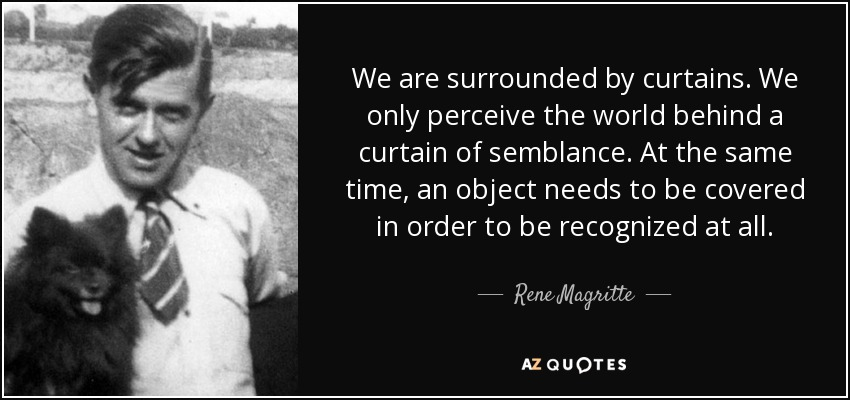 rene magritte quote we are surrounded