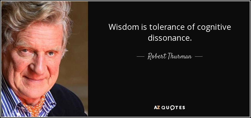 https://i2.wp.com/www.azquotes.com/picture-quotes/quote-wisdom-is-tolerance-of-cognitive-dissonance-robert-thurman-113-94-23.jpg