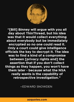 Image result for eric snowden on bill binney az quotes