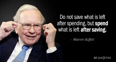 Warren Buffett quote: Do not save what is left after ...