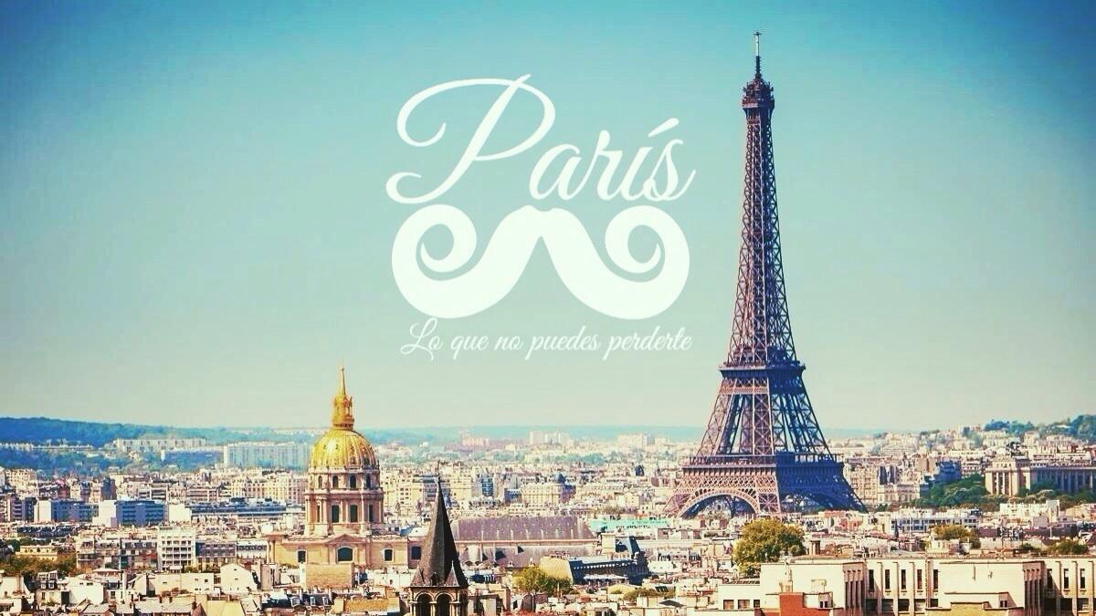 Cosas que no puedes perderte de París – Parte I