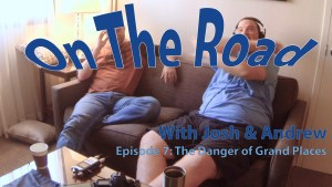 On the Road 7 – The Danger of Grand Places
