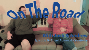 On the Road 9 – Ansel Adams, Equipment and Creativity