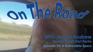 On the Road Podcast 19 – A Vulnerable Space with Kari Burke