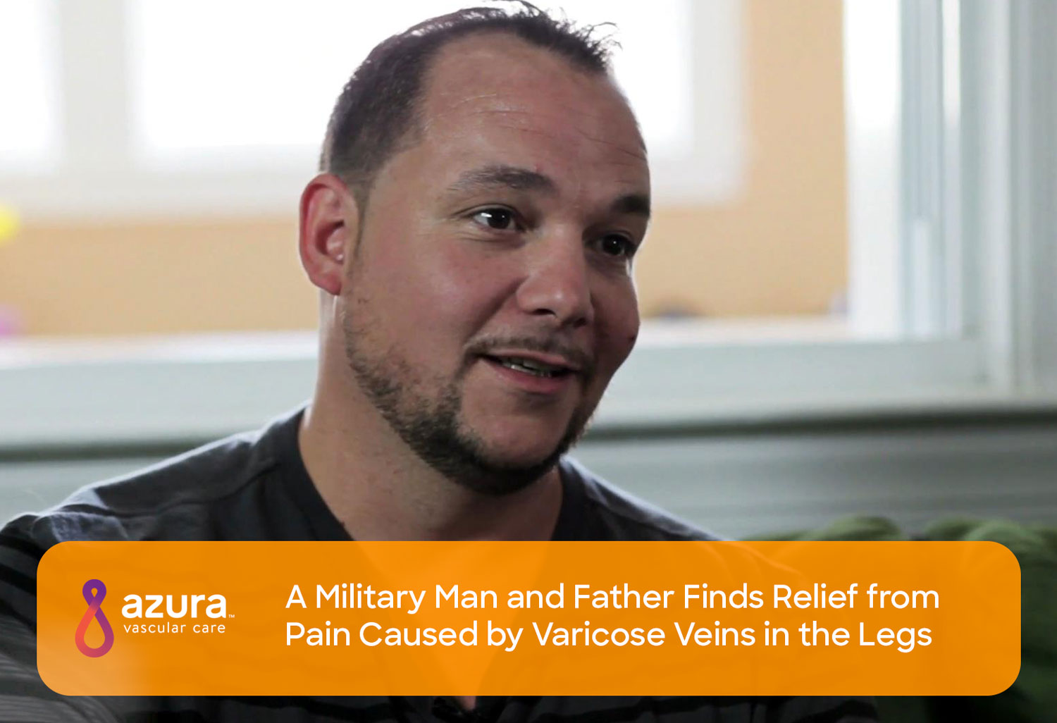 Military Man Amp Father Finds Relief From Varicose Veins
