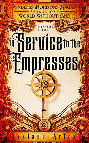 In Service to the Empresses: Endless Horizons Sagas, Season One, Episode Three