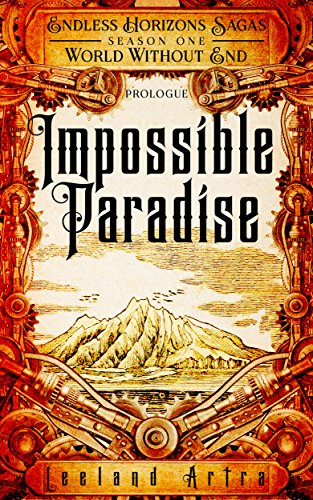 Impossible Paradise: Endless Horizons Sagas, Season One Prologue