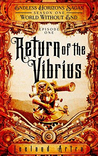 Return of the Vibrius: Endless Horizons Sagas, Season One, Episode One (Endless Horizon Sagas Book 1)