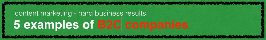 content marketing examples - 5 B2C cases