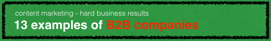 content marketing - 13 B2B examples