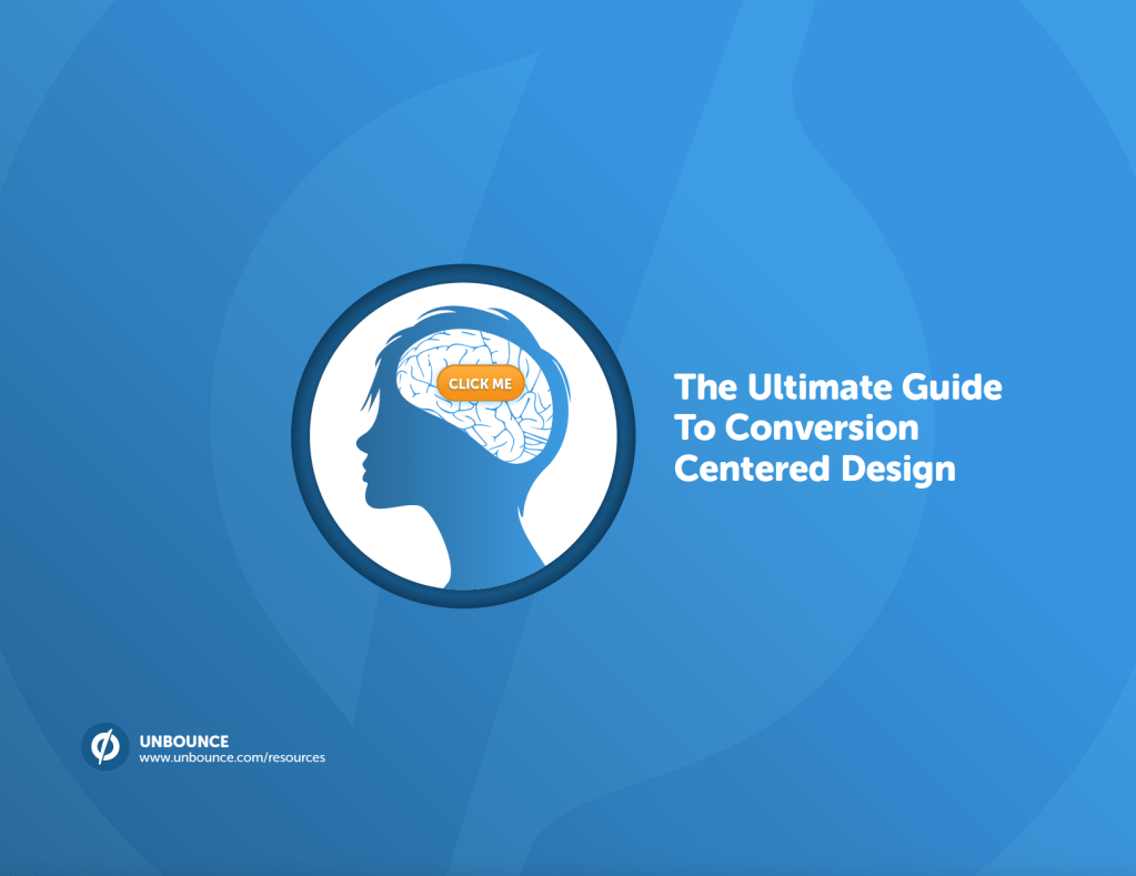 The Ultimate guide to conversion centered design - from Unbounce