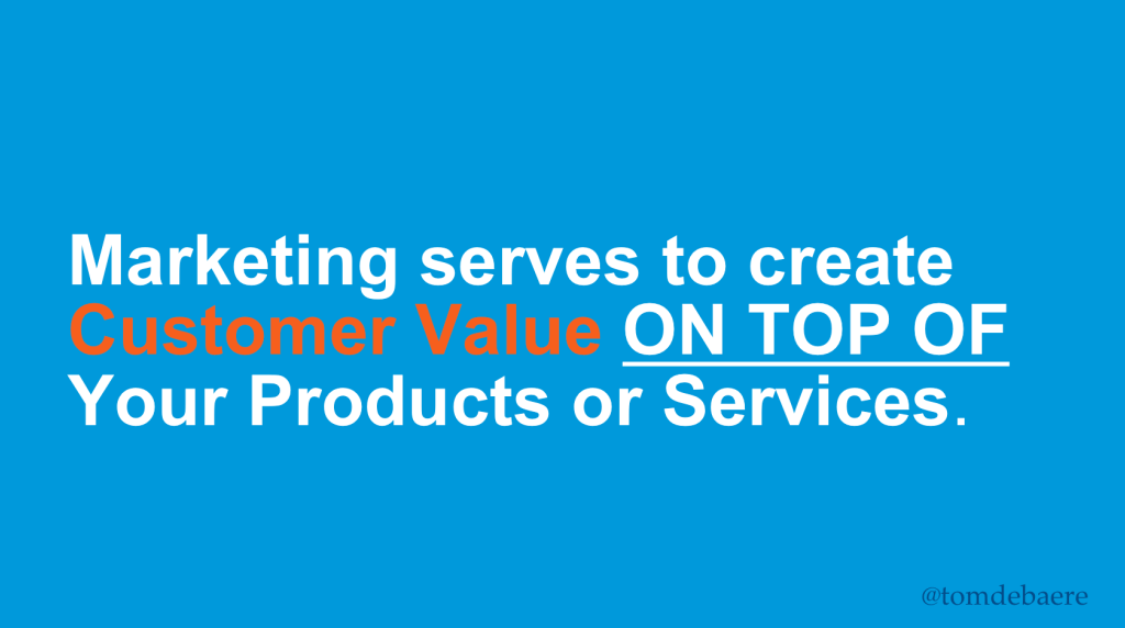 marketing as customer value on top of products