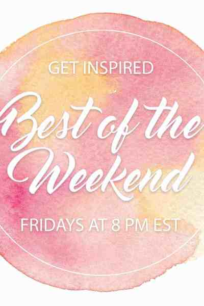 The Best of the Weekend Link Party!
