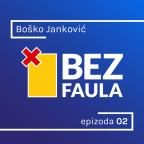 Bez faula 02: Boško Janković