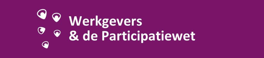 Participatiewet en werkgevers.