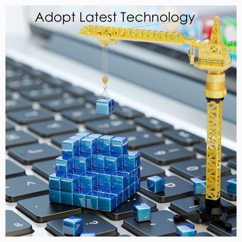 Adopt latest technology