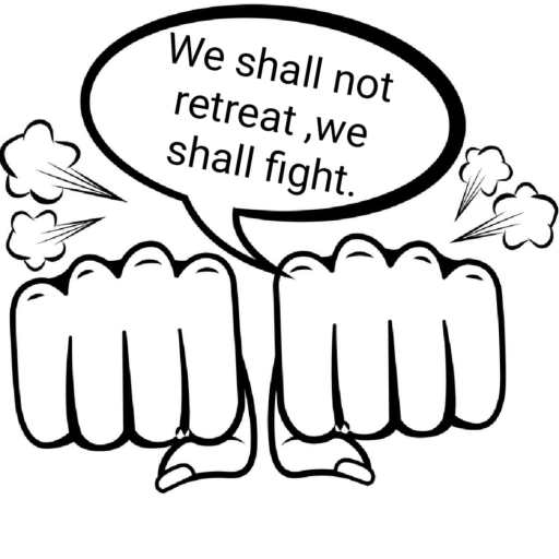 We shall not retreat,we shall fight