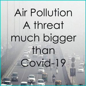 Air pollution-a threat bigger than covid-19