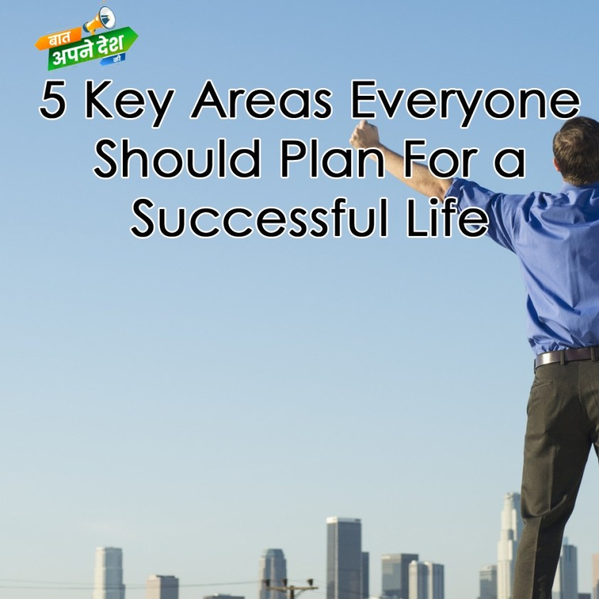 5 key area everyone should plan for a successfull life