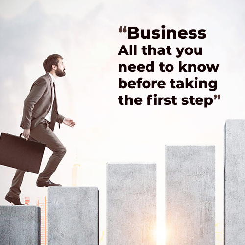 Business: All that you need to know before taking the first step