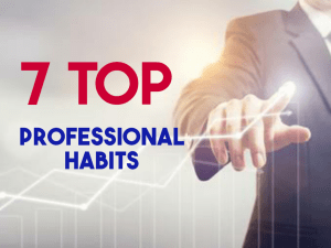 7 Top professional habits for making sales
