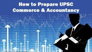 UPSC preparation strategy for commerce & accounting