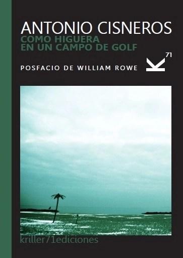 Antonio Cisneros. Como higuera en un campo de golf