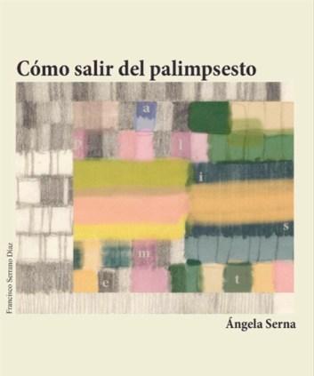Cómo salir del palimpsesto de Ángela Serna