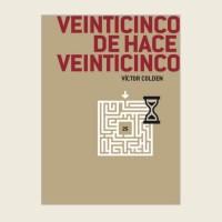 Víctor Colden presentaVeinticinco de hace veinticinco