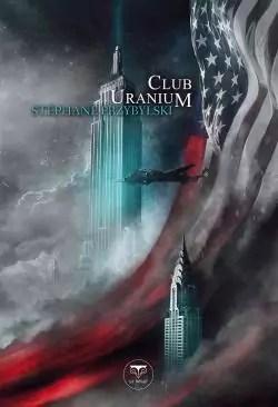 La Tétralogie des Origines, tome 3 : Club Uranium par Przybylski