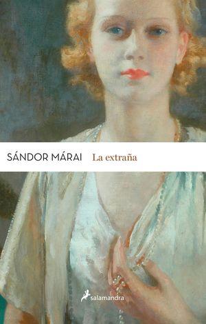 LA EXTRAÑA. MARAI, SANDOR. 9788498386820 Babel Libros