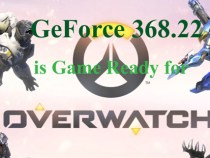 GeForce 368.22 WHQL drivers game-ready for Overwatch and the newest games