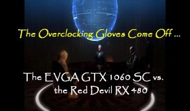 The Overclocking Gloves come off – the Red Devil RX 480 vs. the EVGA GTX 1060 SC