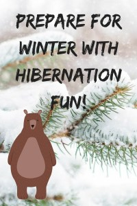 Prepare for winter with hibernation fun!
