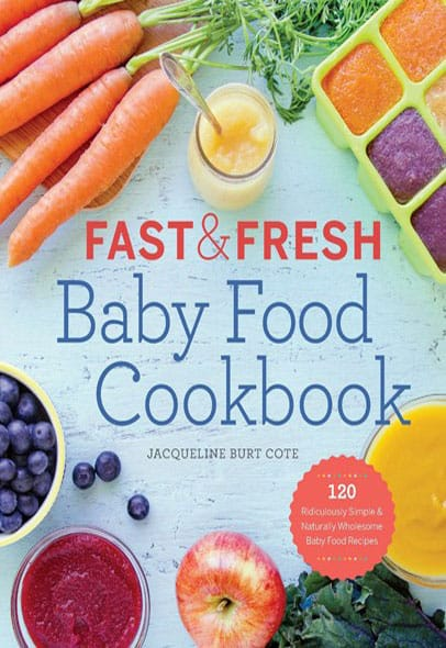 Fast-&-Fresh-Baby-Food-Cookbook - Best Baby Food Cookbook