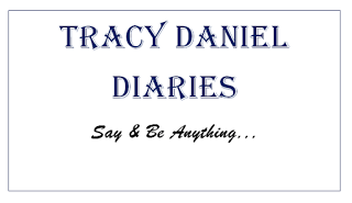 Tracy Daniel Diaries : Dont You Just Hate...