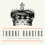 The Throne Rangers: A Podcast for Royal Enthusiasts {Ep 9}
