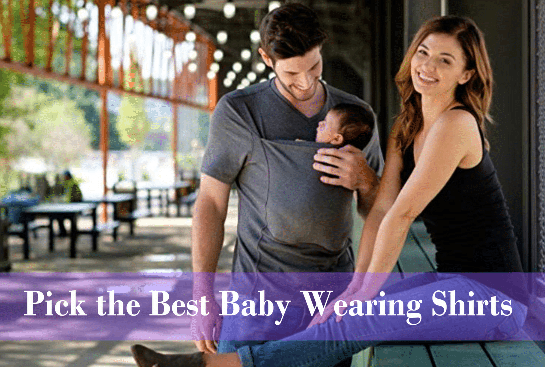 3099aa276 10 Best Baby Wearing Shirts To Carry Your Baby (2019) | Baby Advisor