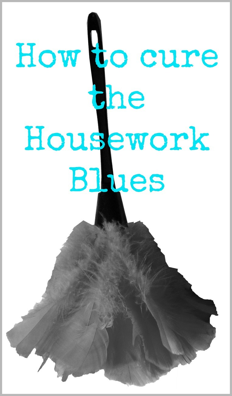 housework blues, how to cure the housework blues