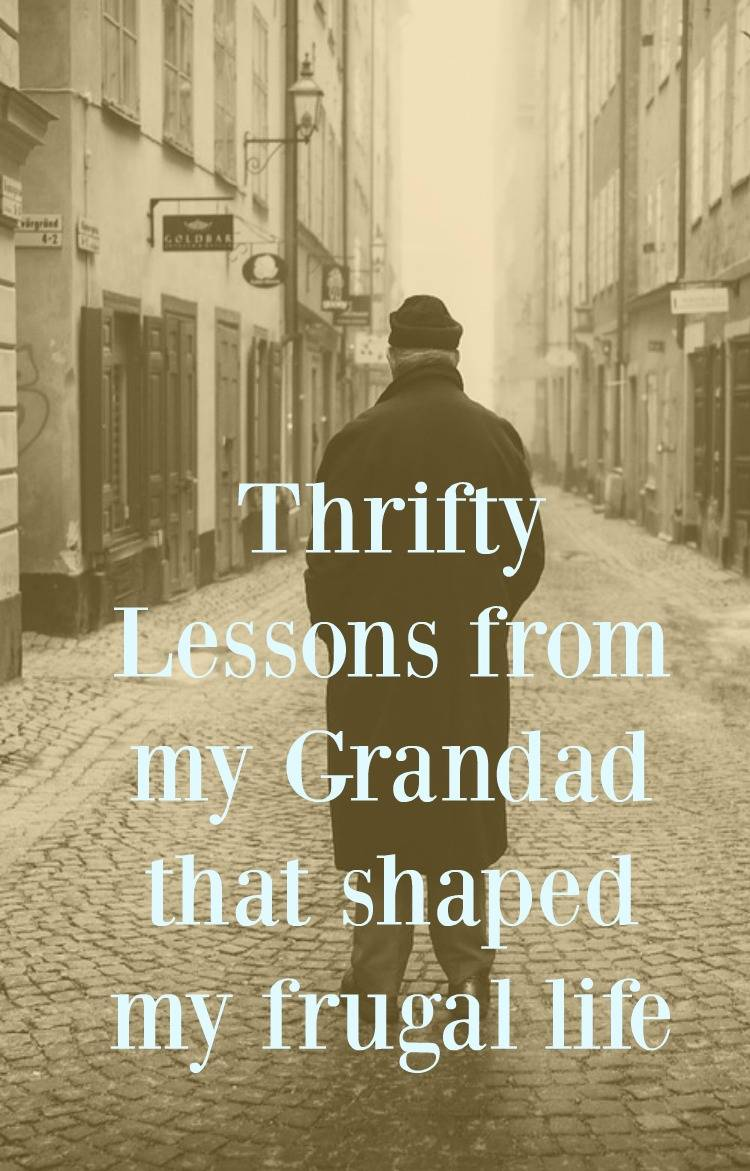 thrifty lessons from my granddad
