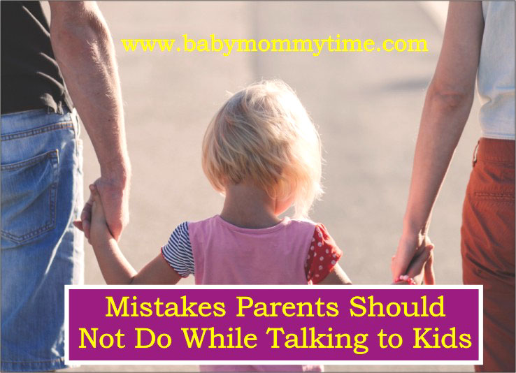 Mistakes Parents Should Not Do While Talking to Kids