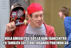 La UAM y Bancentro juegan Pokemon Go. A nadie le importa