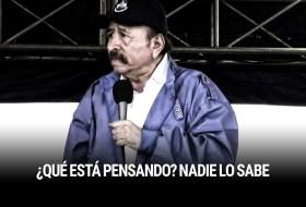 Investigamos ¿En qué está pensando Daniel Ortega? ¿Por qué le hace todo esto a Nicaragua? La respuesta te hará llorar
