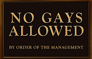 No Gays allowed