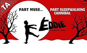 Eddie the sleepwaling cannibal