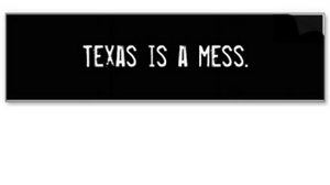 Texas is a mess