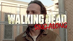 The Walking Dead Singalong
