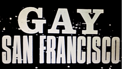 Tenderloin Museum To Present Lost Film by Jonathan Raymond,, Gay San Francisco 1965-1970