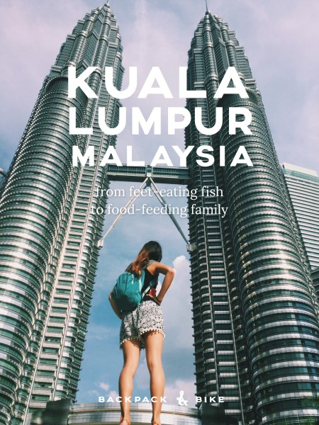 Kuala Lumpur, Malaysia | From feet-eating fish to food-feeding family