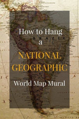 How to Hang a - How to Hang a National Geographic World Map Mural